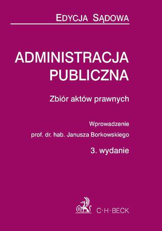 Okładka książki/ebooka Administracja publiczna - zbiór aktów prawnych