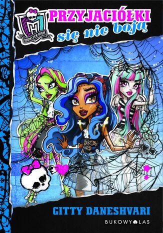 Okładka książki/ebooka Monster High. Przyjaciółki się nie boją