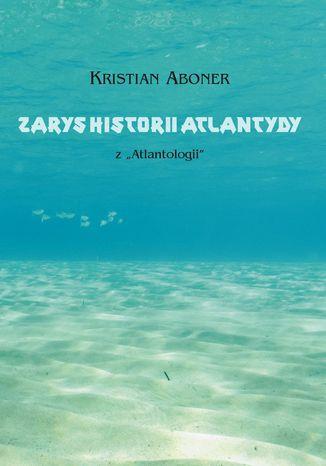 Okładka książki/ebooka Zarys historii Atlantydy