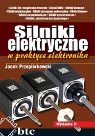 Okładka książki/ebooka Silniki elektryczne w praktyce elektronika wyd.2