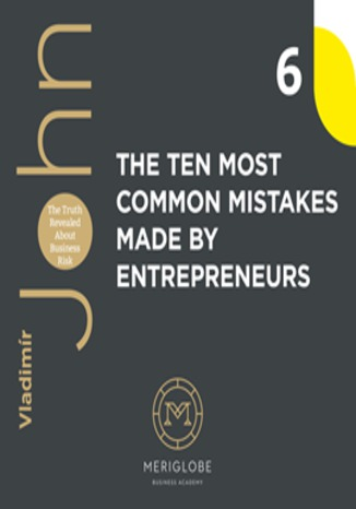 Okładka książki/ebooka THE TEN MOST COMMON MISTAKES MADE BY ENTREPRENEURS