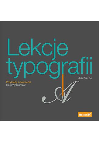 Okładka książki/ebooka Lekcje typografii. Przykłady i ćwiczenia dla projektantów