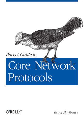 Okładka książki/ebooka Packet Guide to Core Network Protocols