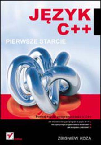 Okładka książki/ebooka Język C++. Pierwsze starcie