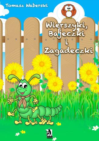 Okładka książki/ebooka Wierszyki, Bajeczki i Zagadeczki
