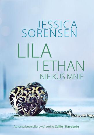 Okładka książki/ebooka Lila i Ethan: Nie kuś mnie