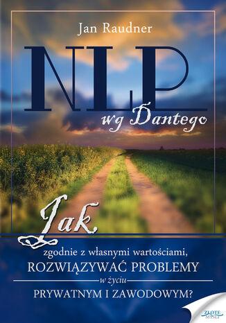 Okładka książki/ebooka NLP wg Dantego. Jak, zgodnie z własnymi wartościami, rozwiązywać problemy w życiu prywatnym i zawodowym