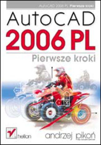 Okładka książki/ebooka AutoCAD 2006 PL. Pierwsze kroki