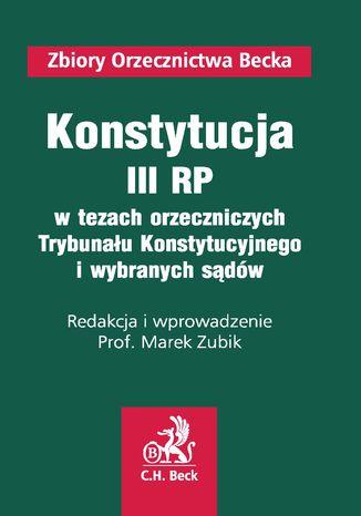 Okładka książki/ebooka Konstytucja III RP w tezach orzeczniczych TK i wybranych sądów