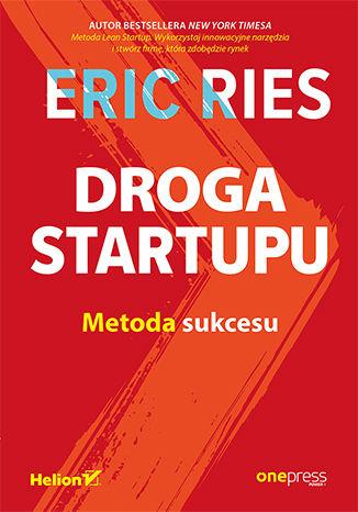 Okładka książki/ebooka Droga Startupu. Metoda sukcesu