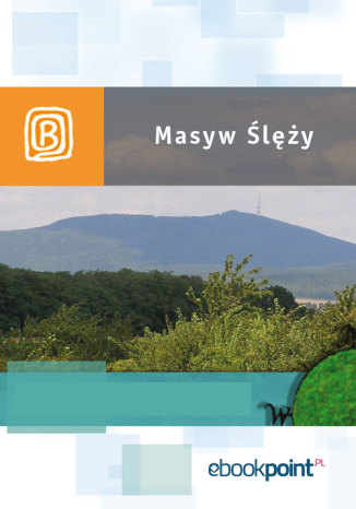 Okładka książki/ebooka Masyw Ślęży. Miniprzewodnik