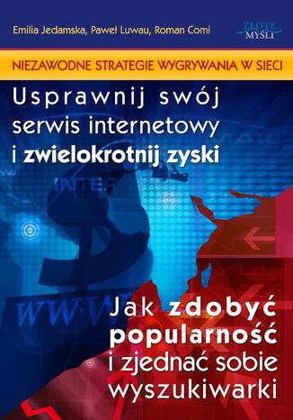 Okładka książki/ebooka Niezawodne strategie wygrywania w sieci. Usprawnij swój serwis internetowy i zwielokrotnij zyski. Jak zdobyć popularność i zjednać sobie wyszukiwarki