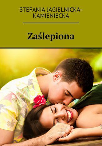 Okładka książki/ebooka Zaślepiona