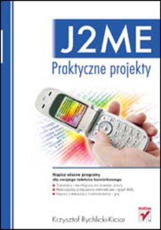 Okładka książki/ebooka J2ME. Praktyczne projekty