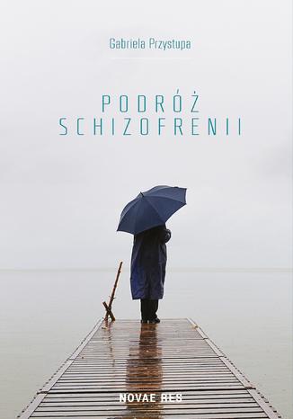 Okładka książki/ebooka Podróż schizofrenii