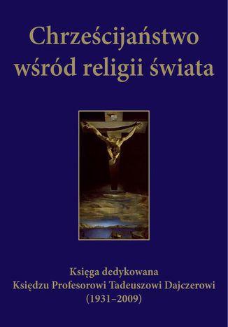 Okładka książki/ebooka Chrześcijaństwo wśród religii świata
