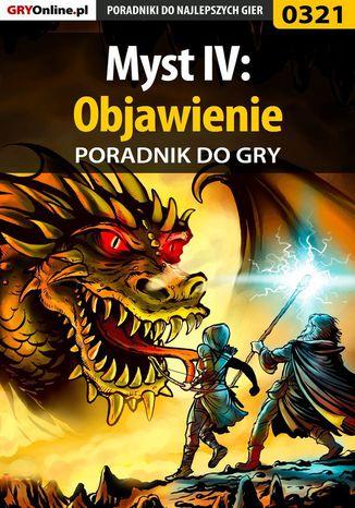 Okładka książki/ebooka Myst IV: Objawienie - poradnik do gry