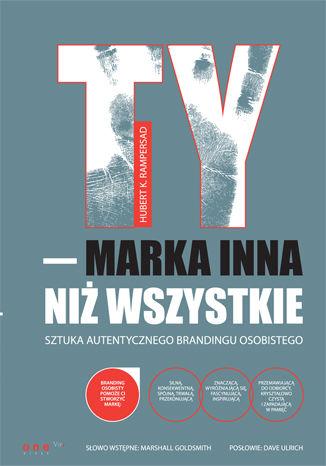 Okładka książki TY - marka inna niż wszystkie. Sztuka autentycznego brandingu osobistego