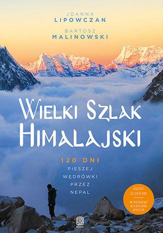 Okładka książki/ebooka Wielki Szlak Himalajski. 120 dni pieszej wędrówki przez Nepal