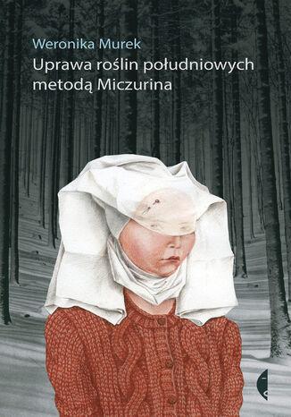 Okładka książki/ebooka Uprawa roślin południowych metodą Miczurina