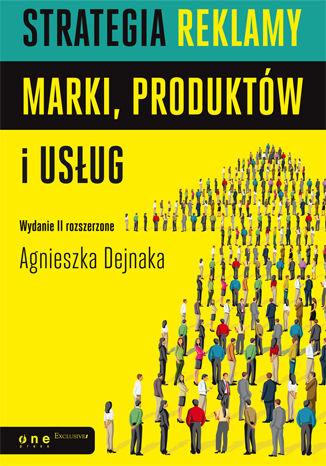 Okładka książki/ebooka Strategia reklamy marki, produktów i usług. Wydanie II rozszerzone