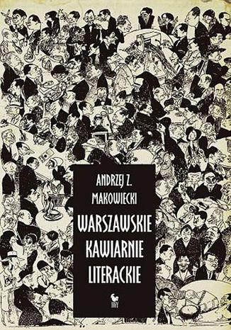 Okładka książki/ebooka Warszawskie kawiarnie literackie