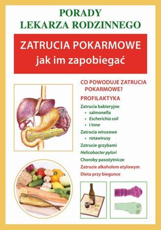 Okładka książki/ebooka Zatrucia pokarmowe. Jak im zapobiegać. Porady lekarza rodzinnego