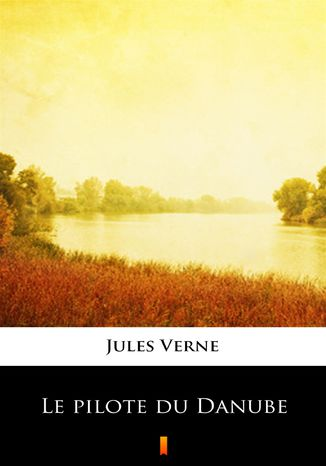 Okładka książki/ebooka Le pilote du Danube