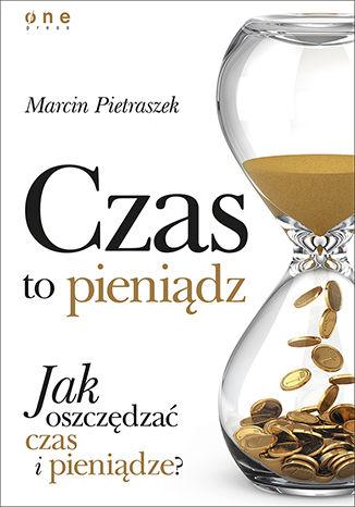 Okładka książki Czas to pieniądz. Jak oszczędzać czas i pieniądze?