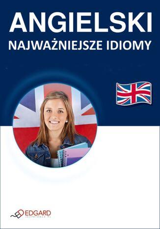 Okładka książki/ebooka Angielski Najważniejsze idiomy