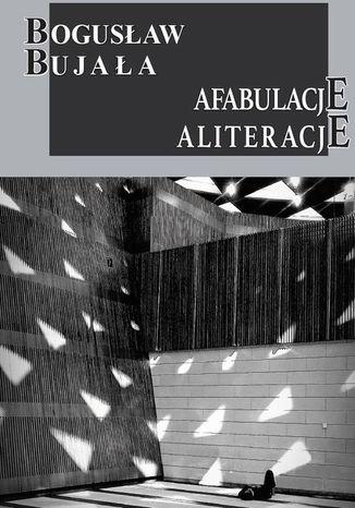 Okładka książki/ebooka Afabulacje. Aliteracje