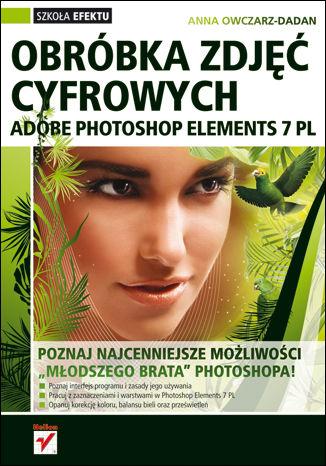 Okładka książki/ebooka Adobe Photoshop Elements 7 PL. Obróbka zdjęć cyfrowych