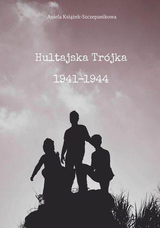 Okładka książki/ebooka Hultajska Trójka 19411946