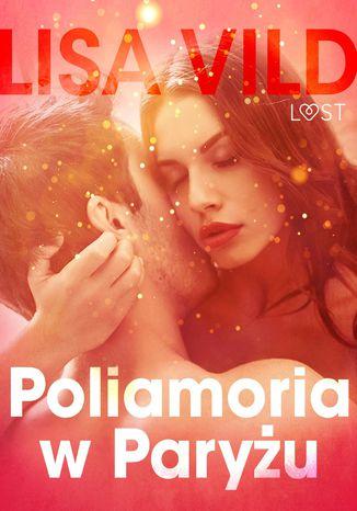Okładka książki/ebooka Poliamoria w Paryżu - opowiadanie erotyczne