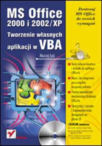 Okładka książki/ebooka MS Office 2000 i 2002/XP. Tworzenie własnych aplikacji w VBA
