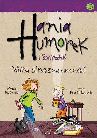 Okładka książki/ebooka Hania Humorek i Smrodek. Wielka straszna ciemność