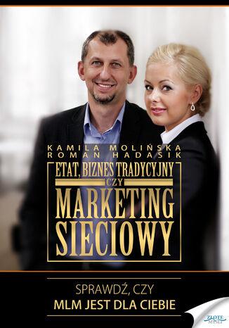 Okładka książki/ebooka Etat, biznes tradycyjny czy marketing sieciowy. Sprawdź, czy MLM jest dla Ciebie