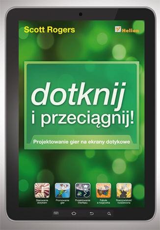 Okładka książki/ebooka Dotknij i przeciągnij. Projektowanie gier na ekrany dotykowe