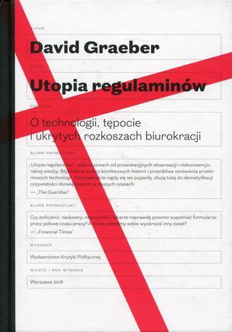 Okładka książki/ebooka Utopia regulaminów. O technologii, tępocie i ukrytych rozkoszach biurokracji