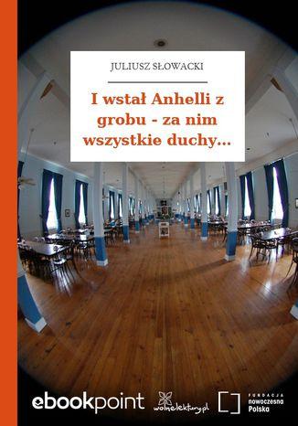 Okładka książki/ebooka I wstał Anhelli z grobu - za nim wszystkie duchy