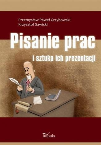 Okładka książki/ebooka Pisanie prac i sztuka ich prezentacji