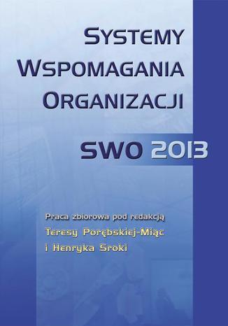 Okładka książki/ebooka Systemy wspomagania organizacji SWO 2013