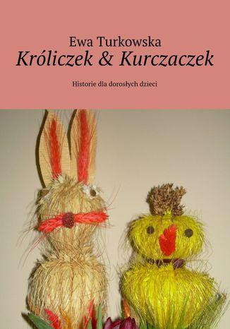 Okładka książki/ebooka Króliczek& Kurczaczek