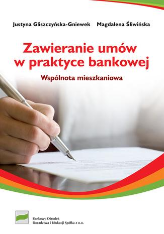 Okładka książki/ebooka Zawieranie umów w praktyce bankowej. Wspólnota mieszkaniowa