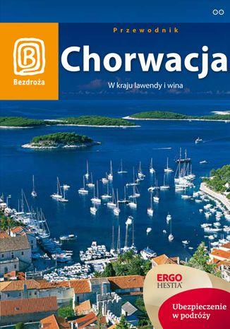 Okładka książki/ebooka Chorwacja. W kraju lawendy i wina. Wydanie 6