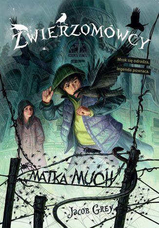 Okładka książki/ebooka Zwierzomówcy. Matka much