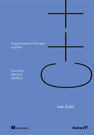 Okładka książki/ebooka Programowanie funkcyjne w języku C++. Tworzenie lepszych aplikacji