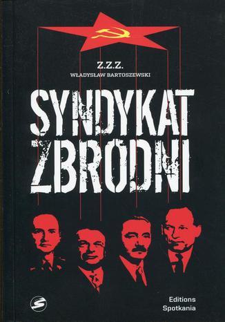 Okładka książki/ebooka Syndykat zbrodni. Kartki z dziejów UB i SB 1944-1984
