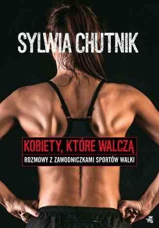 Okładka książki/ebooka Kobiety, które walczą. Rozmowy z zawodniczkami sztuk walki