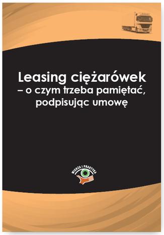 Okładka książki/ebooka Leasing ciężarówek - o czym trzeba pamiętać, podpisując umowę